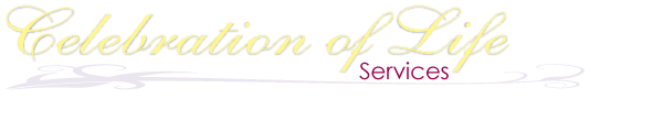 Funerals - Celebration of Life Services